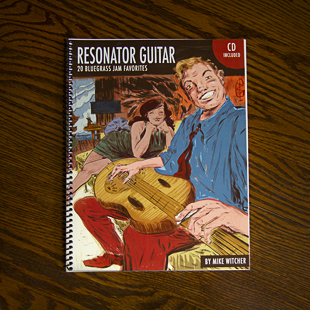 Dobro Book by Mike WItcher, Resonator Guitar 20 Bluegrass Jam Favorites